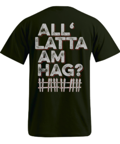 »All Latta am Hag?« | khaki